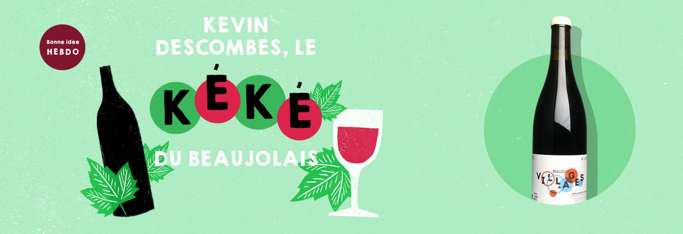 """Choisir un vin du domaine de Beaujolais de Kevin """"Kéké"""" Descombes. Quel.vin"""